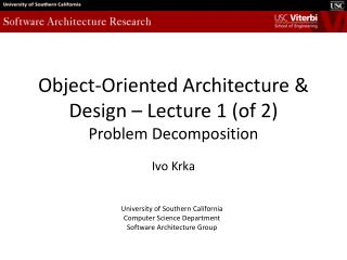 Object-Oriented Architecture & Design – Lecture 1 (of 2) Problem Decomposition