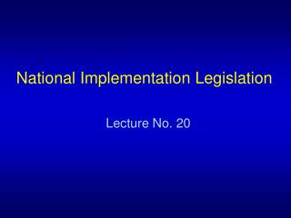 National Implementation Legislation