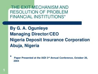 THE EXIT MECHANISM AND RESOLUTION OF PROBLEM FINANCIAL INSTITUTIONS*