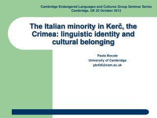 The Italian minority in Kerč, the Crimea: linguistic identity and cultural belonging