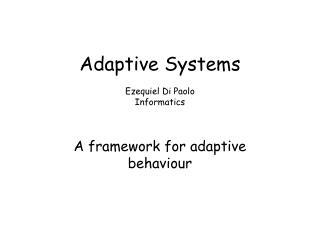 Adaptive Systems Ezequiel Di Paolo Informatics