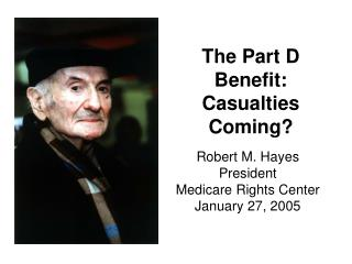 The Part D Benefit: Casualties Coming?