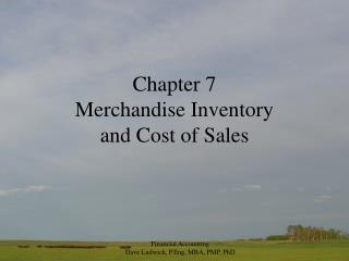 Chapter 7 Merchandise Inventory  and Cost of Sales