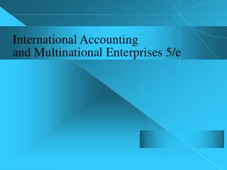International Accounting and Multinational Enterprises 5