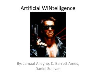 Artificial  WINtelligence