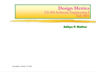 Design Metrics CS 406 Software Engineering I Fall 2001