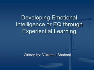 Developing Emotional Intelligence or EQ through Experiential Learning