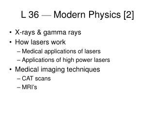 L 36  —  Modern Physics [2]