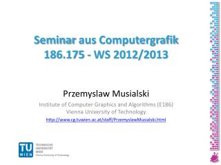 Seminar  aus Computergrafik 186.175 - WS 2012/2013