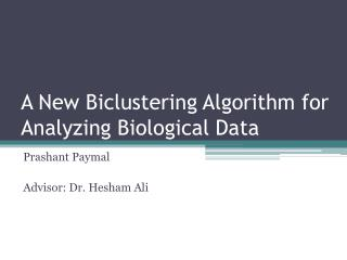 A New Biclustering Algorithm for Analyzing Biological Data