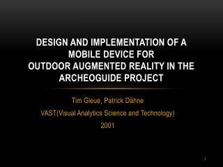 Tim  Gleue , Patrick  Dähne VAST(Visual Analytics Science and  Technology) 2001