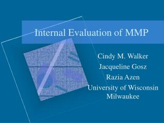 Internal Evaluation of MMP