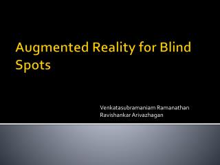 Augmented Reality for Blind Spots