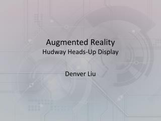 Augmented Reality Hudway Heads-Up Display