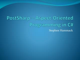 PostSharp  � Aspect-Oriented  Programming in C#