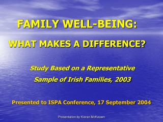 FAMILY WELL-BEING: WHAT MAKES A DIFFERENCE?