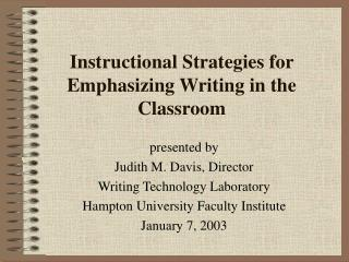 Instructional Strategies for Emphasizing Writing in the Classroom