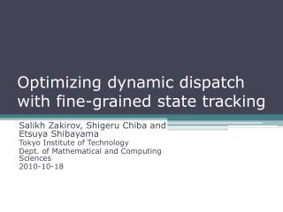 Optimizing dynamic dispatch with fine-grained state tracking
