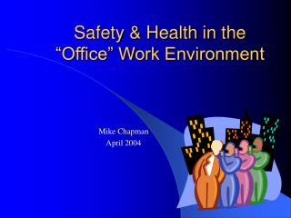 "Safety & Health in the ""Office"" Work Environment"