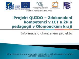 Projekt QUIDO – Zdokonalení kompetencí v ICT a ŽP u pedagogů v Olomouckém  kraji