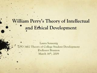 William Perry s Theory of Intellectual and Ethical Development