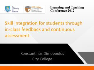 Skill integration for  students  through  in-class  feedback and  continuous assessment.