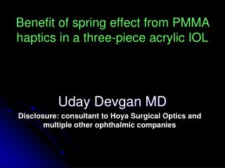 Benefit of spring effect from PMMA haptics in a three-piece acrylic IOL