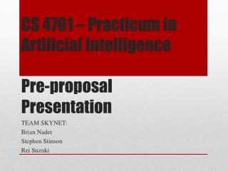 CS 4701 – Practicum in Artificial Intelligence Pre-proposal Presentation