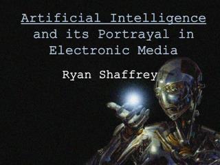 Artificial Intelligence  and its Portrayal in Electronic Media