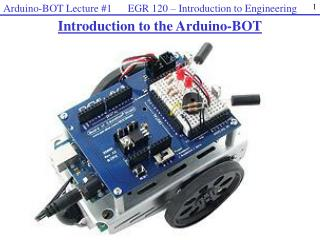 Introduction to the  Arduino-BOT