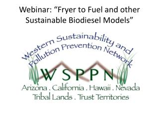 "Webinar: ""Fryer to Fuel and other Sustainable Biodiesel Models"""
