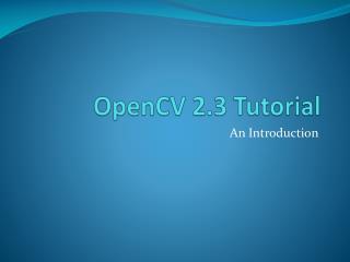 OpenCV  2.3 Tutorial
