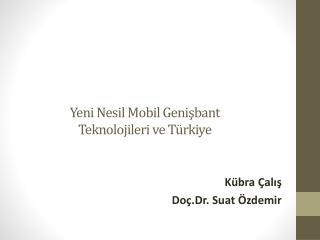 Yeni Nesil Mobil Geni?bant Teknolojileri ve T�rkiye