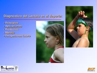 Diagn stico del Lactato en el deporte:  - Principios - Aplicaciones - Productos - Manejo - Perspectivas futuro