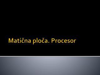 Matična ploča. Procesor