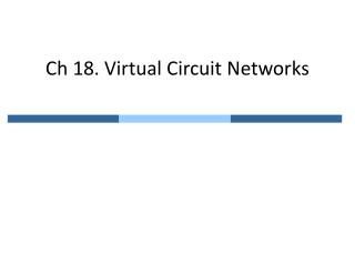 Ch 18. Virtual Circuit Networks