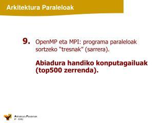 """9. OpenMP eta MPI: programa paraleloak sortzeko """"tresnak"""" (sarrera)."""