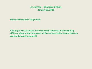 CE 436/536 – ROADWAY DESIGN January 22, 2008