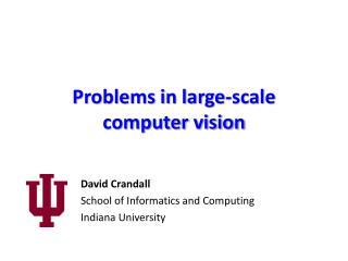 Problems in large-scale computer vision
