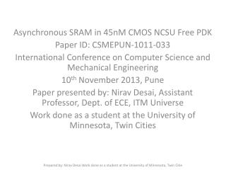 Asynchronous SRAM in 45nM CMOS NCSU Free PDK Paper ID: CSMEPUN-1011-033