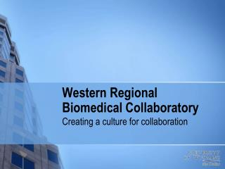 Western  Regional Biomedical  Collaboratory