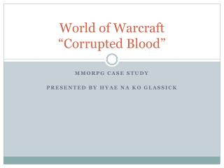 "World of  Warcraft ""Corrupted Blood"""