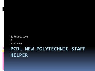 PCDL New Polytechnic Staff Helper