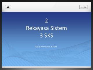 2 Rekayasa Sistem 3 SKS