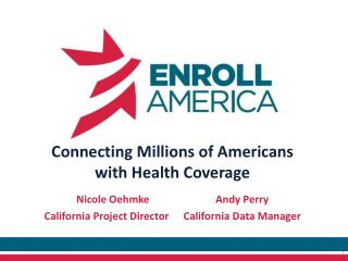 Connecting Millions of Americans  with Health Coverage