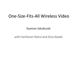 One-Size-Fits-All Wireless Video
