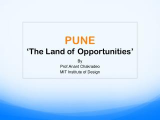 PUNE 'The Land of Opportunities'