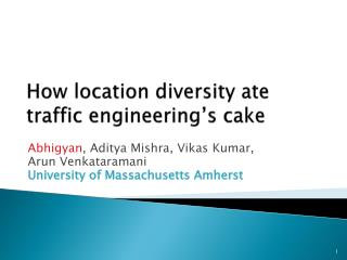 How location diversity ate traffic engineering's cake