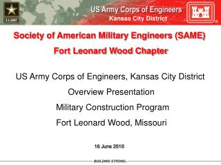 Society of American Military Engineers (SAME)                   Fort Leonard Wood Chapter