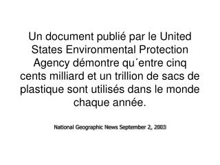 Un document publi  par le United States Environmental Protection Agency d montre qu entre cinq cents milliard et un tril
